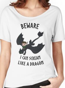 I can scream like a dragon Women's Relaxed Fit T-Shirt