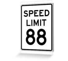 Speed Limit 88 Greeting Card