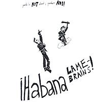 Habana Lame-Brains Photographic Print