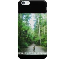 Be Brave, Life is an Adventure  iPhone Case/Skin