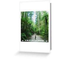Be Brave, Life is an Adventure  Greeting Card