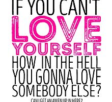 "RuPaul's Drag Race - ""If You Can't Love Yourself..."" Quote by madradmitchell"