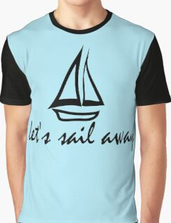 """let's sail away"" Graphic T-Shirt"