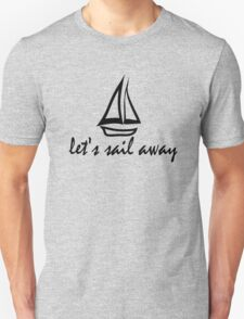 """let's sail away"" Unisex T-Shirt"