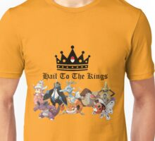 Hail to the kings Unisex T-Shirt