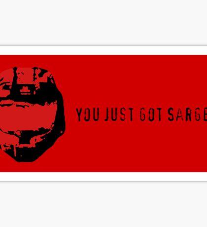 You Just Got Sarge'd! Sticker