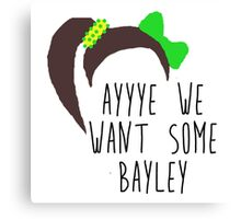 NXT Bayley 'ayyye we want some Bayley' design Canvas Print