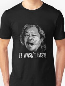 it wasn't easy, big trouble in little china, movie art, movie t-shirt, quote, eg shen,  T-Shirt