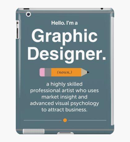 Hello. I'm a Graphic Designer. iPad Case/Skin