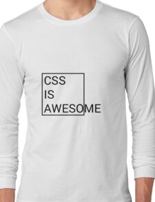 CSS is Awesome Long Sleeve T-Shirt