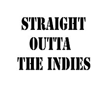 Straight Outta The Indies Photographic Print