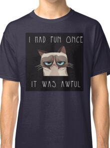 I had fun once, it was awful. Cat Classic T-Shirt