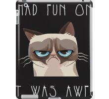 I had fun once, it was awful. Cat iPad Case/Skin