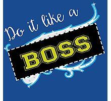 Sasha Banks / Charlotte parody inspired 'Do it like a Boss' design Photographic Print