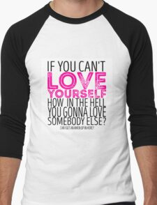 "RuPaul's Drag Race - ""If You Can't Love Yourself..."" Quote Men's Baseball ¾ T-Shirt"