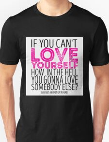 """RuPaul's Drag Race - """"If You Can't Love Yourself..."""" Quote T-Shirt"""