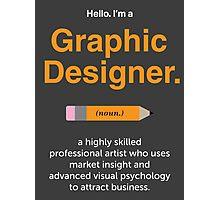 Hello. I'm a Graphic Designer 2 Photographic Print