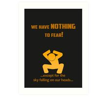 Miscellaneous - nothing to fear Art Print