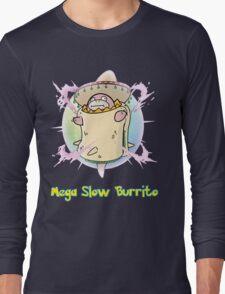 Mega Slow Burrito V2 Long Sleeve T-Shirt