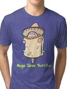 Mega Slow Burrito V1 Tri-blend T-Shirt