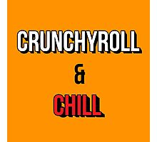 Crunchyroll and Chill - White Photographic Print