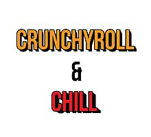 Crunchyroll and Chill - Orange Photographic Print