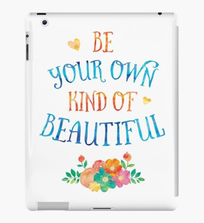 Watercolor Typography Quote 'Be Your Own Kind of Beautiful' iPad Case/Skin
