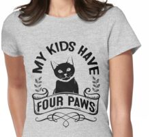 Black Cat Lovers! My Kids Have Four Paws Womens Fitted T-Shirt