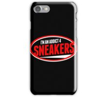 I'm an Addict 4 Sneakers iPhone Case/Skin