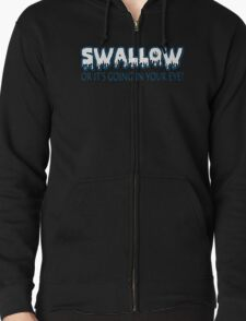 Swallow Or Its Going In Your Eye Funny Geek Nerd T-Shirt