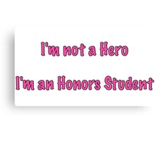 I'm an Honors Student-white Canvas Print