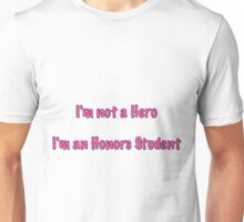I'm an Honors Student-white Unisex T-Shirt