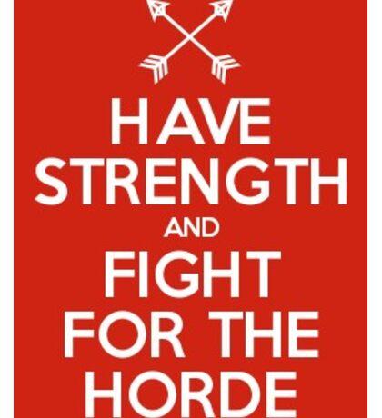 FOR THE HORDE Sticker