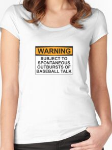 WARNING: SUBJECT TO SPONTANEOUS OUTBURSTS OF BASEBALL TALK Women's Fitted Scoop T-Shirt