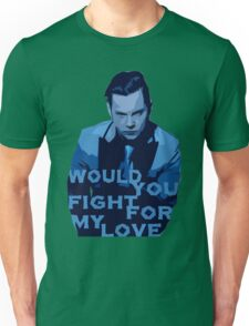 Would You Fight For My Love Unisex T-Shirt