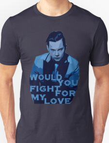 Would You Fight For My Love T-Shirt