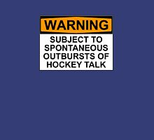 WARNING: SUBJECT TO SPONTANEOUS OUTBURSTS OF HOCKEY TALK T-Shirt