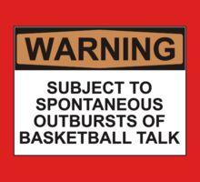 WARNING: SUBJECT TO SPONTANEOUS OUTBREAKS OF BASKETBALL TALK Kids Tee