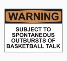 WARNING: SUBJECT TO SPONTANEOUS OUTBREAKS OF BASKETBALL TALK Baby Tee