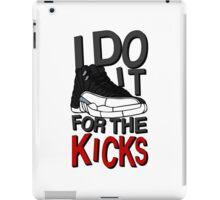 I do it for the Kicks- Playoffs 12 iPad Case/Skin