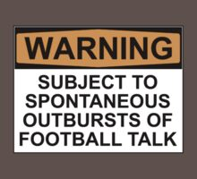 WARNING: SUBJECT TO SPONTANEOUS OUTBURSTS OF FOOTBALL TALK One Piece - Short Sleeve