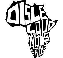 SAY IT LOUD: Afrique Photographic Print