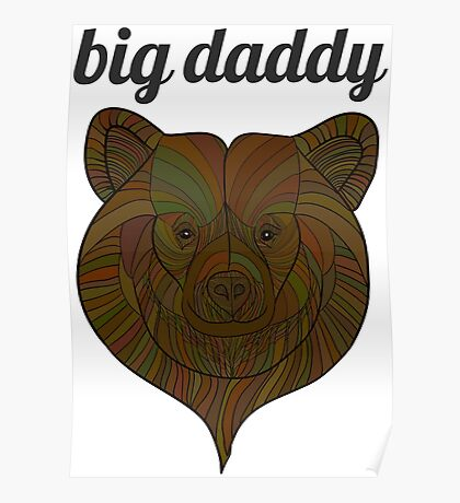 big daddy bear Poster
