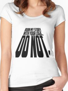 Ruin My Story With Your Logic, Do Not. Women's Fitted Scoop T-Shirt