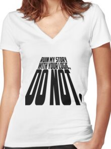 Ruin My Story With Your Logic, Do Not. Women's Fitted V-Neck T-Shirt