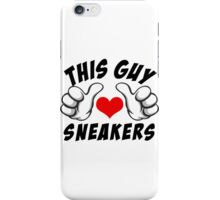 This Guy Loves Sneakers iPhone Case/Skin