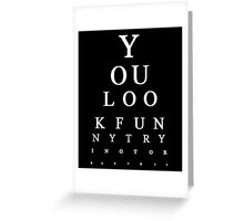 Funny Snellen Chart - BLACK Greeting Card