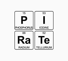 P I Ra Te - Pirate - Periodic Table - Chemistry Unisex T-Shirt