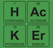 H Ac K Er - Hacker - Periodic Table - Chemistry Kids Tee