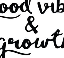 Good Vibes and Growth Sticker